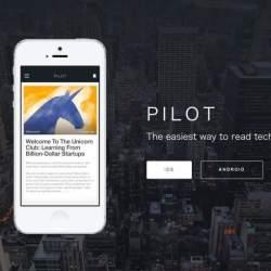 三度の飯より、IT情報が好き。そんな人は「Pilot Reader」でいつでも海外の最新情報が